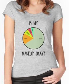 Is My Makeup Okay? Women's Fitted Scoop T-Shirt Love funny quotes and inspirational quotes? ArtyQuote Canvas Art & Apparel was made for you!Check out our canvas art, prints & apparel in store, click that link ! Mothers Day Shirts, Mom Shirts, Funny Shirts, One Word Quotes Simple, Literary Love Quotes, Happy Life Quotes, Smile Quotes, Funky Quotes, Insightful Quotes