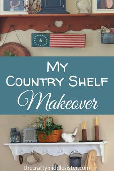 My Country Shelf Makeover | The Crafty Middle Sister