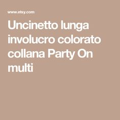 Uncinetto lunga involucro colorato collana  Party On  multi