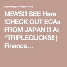 """NEWS!!! SEE Here !CHECK OUT ECAs FROM JAPAN !!! At """"TRIPLECLICKS!! 