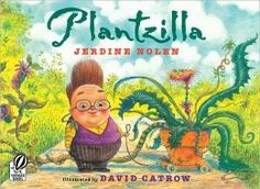 Plantzilla by David Catrow for teaching about how plants grow!