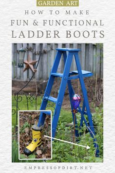 Add some boots to your garden art ladder to make it last longer. Garden Ladder, Thrift Shop Finds, Repurposed Items, Garden Art, Dollar Stores, Thrifting, Art Projects, Cute Rain Boots, Recycling