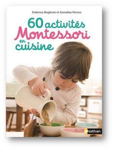 60 activités Montessori en cuisine - Idées, recettes et activités autour de la cuisine pour les enfants dès 3 ans | Montessori | Éditions NATHAN