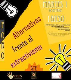 Poster foro Alternativas frente al extractivismo. 1 octubre 2013. Guayaquil