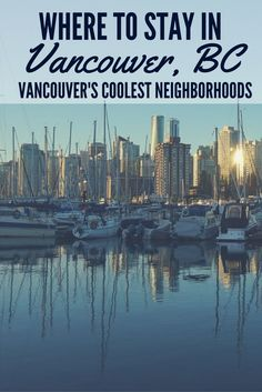 Planning a trip to Vancouver, BC, Canada? Checkout this Where to Stay in Vancouver Guide, which has all the best neighborhoods to stay in Vancouver (from a local!)