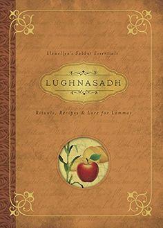 Lughnasadh: Rituals, Recipes & Lore for Lammas (Llewellyn's Sabbat Essentials) by Llewellyn http://www.amazon.com/dp/0738741787/ref=cm_sw_r_pi_dp_kfLfvb1HKCAJ8