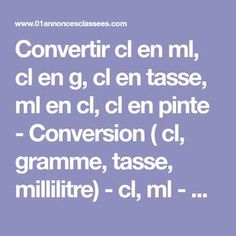 Convertir cl en ml, cl en g, cl en tasse, ml en cl, cl en pinte - Conversion ( cl, gramme, tasse, millilitre) - cl, ml - g - oz - once - kilogramme
