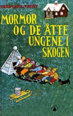 """""""Mormor og de åtte ungene i skogen"""" av Anne-Cath. Vestly"""