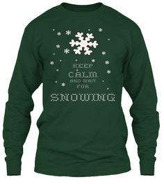 Keep Calm And Wait For Snowing Forest Green Long Sleeve T-Shirt Front