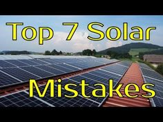 People make these 7 mistakes over and over again when they decide to buy their first solar panel system. In this video, we'll discuss how to avoid these 7 de...