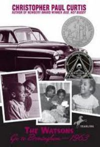 The Watsons Go to Birmingham - 1963. Great historical fiction for upper elementary and middle school students.