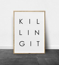 Typography Poster, Printable Art, Killing It Phrase, Black and White, Typography Print, Killing It, Positive Quote, Inspirational Wall Art