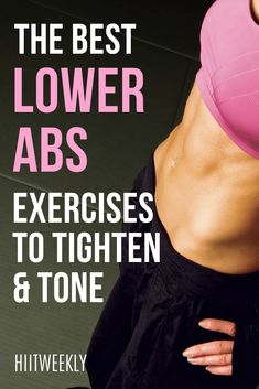 These are arguably the best 7 lower ab exercises that you can do to help tighten, tone and flatten your lower belly. We've even added a quick ab workout that really works your lower abs.