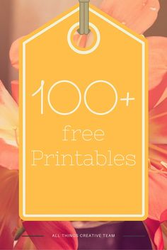100+  Free Printables you'll LOVE!   Lots of holiday printables, plus much more!