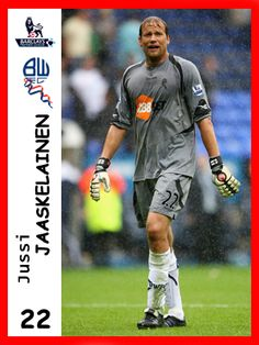 Jussi Jaaskelainen, played for Bolton Wanderers in season 2010-11