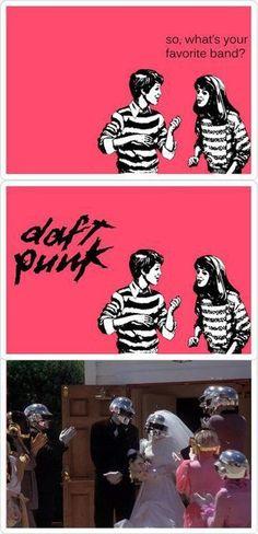Daft Punk. YES!!!!!!!!!!!!!!!!!!!! =)