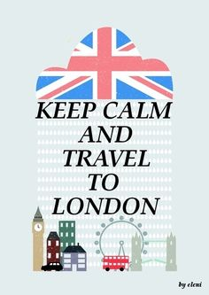 KEEP CALM AND TRAVEL TO LONDON  created by eleni_____Join me on my KEEP CALM GROUP BOARD