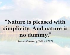 Isaac Newton, Positive Words, Me Quotes, Inspirational Quotes, Positivity, Thoughts, Nature, Inspire, Quotes