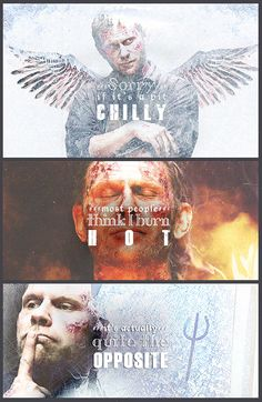 ''Sorry if it's a bit chilly. Most people think I burn hot. It's actually quite the opposite.'' / Lucifer