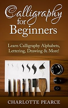 The Paperback of the Calligraphy For Beginners: Learn Calligraphy Alphabets, Lettering, Drawing & More! by Charlotte Pearce at Barnes & Noble. Calligraphy Letters Alphabet, Calligraphy Lessons, Calligraphy For Beginners, Calligraphy Tutorial, Calligraphy Drawing, How To Write Calligraphy, Calligraphy Handwriting, Lettering Tutorial, Penmanship