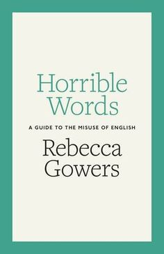 Horrible Words: A Guide to the Misuse of English by Rebecca Gowers http://www.amazon.co.uk/dp/1846148510/ref=cm_sw_r_pi_dp_votaxb11PYG0T