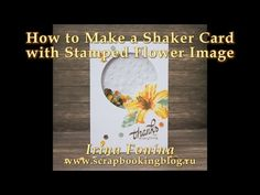 Irina shared a great video where she explained each step in detail and shared tips and techniques. Her shaker card was really awesome!