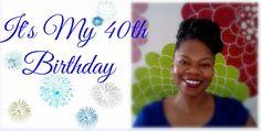 Trenaras Daily Treasures: Birthday Post 40th