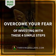Overcome Your Fear of Investing With These Simple Steps | ThrivingDollars