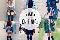 3 WAYS TO WEAR KNEE-HIGH SOCKS