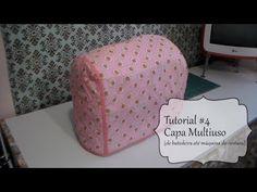 Tutorial #4 Como fazer capa multiuso para batedeira e máquina de costura - YouTube
