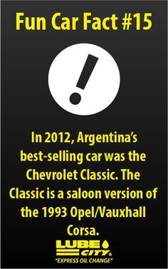 Car Fact -- In 2012, Argentina's best-selling car was the Chevrolet Classic. The Classic is a saloon version of the 1993 Opel/Vauxhall Corsa.