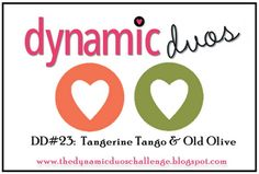 Dynamic Duos: Dynamic Duos #23 Tangerine Olive, Welcome to our October Guest Designers and a Design Team Call!