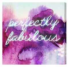Be perfectly fabulous!