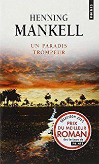 Critiques, citations, extraits de Un paradis trompeur de Henning Mankell. Hanna consacrait sa vie à aider sa maman Elin et ses frères et soeurs,...