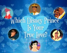 QUIZ: Which Disney Prince Is Your True Love?