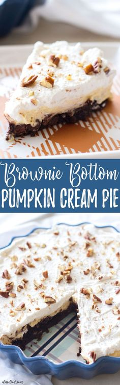 This easy pumpkin dessert is a brownie bottom pumpkin cream pie! Layers of brownie, pumpkin cream, and whipped cream make this fall dessert irresistible! This homemade brownie pumpkin pie is the ultimate dessert!