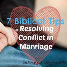 7 Biblical Tips for Resolving Conflict in Marriage