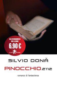 Pinocchio 2112 - Silvio Donà - Leone editore