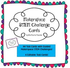 Makerspace STEM Challenge Cards w/ Editable Cards Included- 48 task cards with guided questions to challenge your students to think creatively and critically!