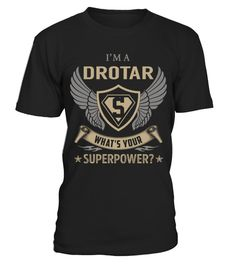"""# DROTAR - Superpower Name Shirts .    I'm a DROTAR What's Your Superpower Name ShirtsSpecial Offer, not available anywhere else!Available in a variety of styles and colorsBuy yours now before it is too late! Secured payment via Visa / Mastercard / Amex / PayPal / iDeal How to place an order  Choose the model from the drop-down menu Click on """"Buy it now"""" Choose the size and the quantity Add your delivery address and bank details And that's it!"""