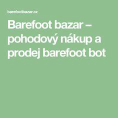 Barefoot bazar – pohodový nákup a prodej barefoot bot Barefoot