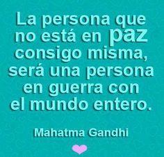 La persona que no está en #Paz consigo misma, será una persona en guerra con el mundo entero. #MahatmaGandhi #Citas #Frases @Candidman