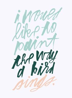 paint the way a bird sings | hand lettering