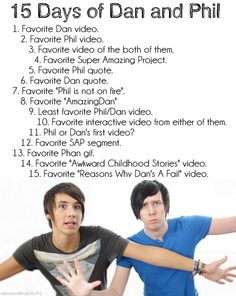 15 days of Dan and Phil: Day one.... favorite Dan video... um probably The Power Nap.