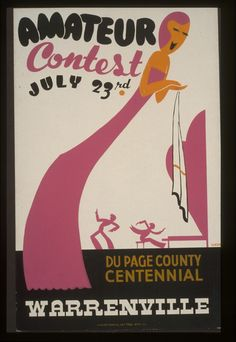 WPA: Amateur contest, July 23rd - Du Page County centennial, Warrenville (Arlington Gregg, 1939)
