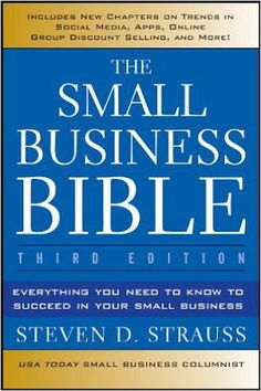 Free download The Small Business Bible, Everything You Need to Know to Succeed in Your Small Business by Steven D. Strauss.