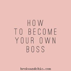 The Pursuit of Independence - Becoming Your Own Boss