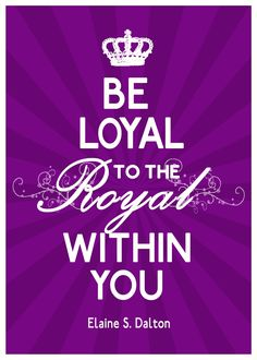 Be Loyal to the Royal Within You poster print, LDS printable wall art, Purple or Neutral Beige, Quote by Elaine S. Dalton General Conference. $10.00, via Etsy.