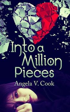 RED MOON...: #BookBlitz : Teaser + #Giveaway - Into a Million Pieces by Angela V. Cook