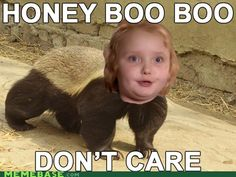 Honey Boo Boo Don't Care!
